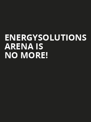 EnergySolutions Arena is no more