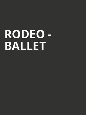 Rodeo - Ballet at Capitol Theatre