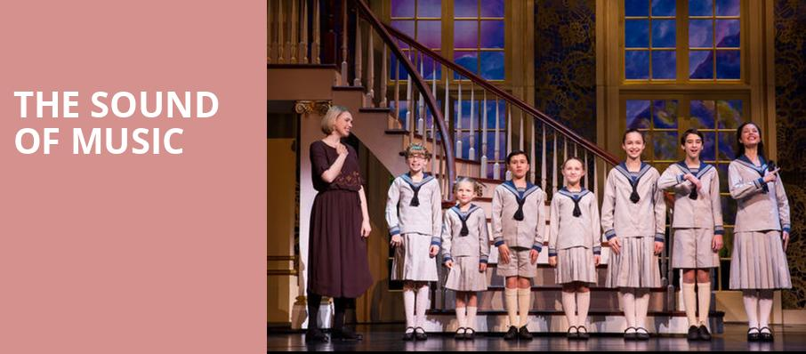 The Sound of Music, Eccles Theater, Salt Lake City