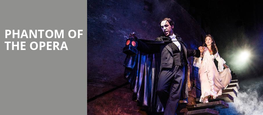 Phantom Of The Opera, Eccles Theater, Salt Lake City