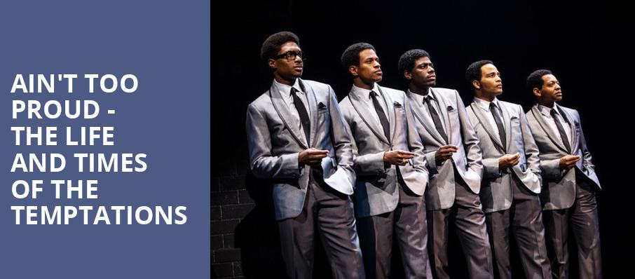 Aint Too Proud The Life and Times of the Temptations, Eccles Theater, Salt Lake City