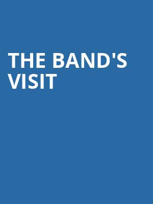 The Bands Visit, Eccles Theater, Salt Lake City