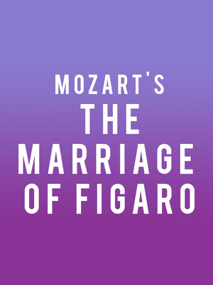 Mozarts The Marriage of Figaro, Capitol Theatre, Salt Lake City
