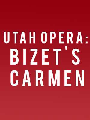 Utah Opera Bizets Carmen, Capitol Theatre, Salt Lake City