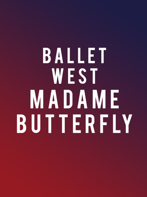 Ballet West Madame Butterfly, Capitol Theatre, Salt Lake City